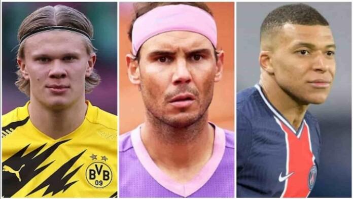 Rafael Nadal, Kylian Mbappe, Erling Haaland