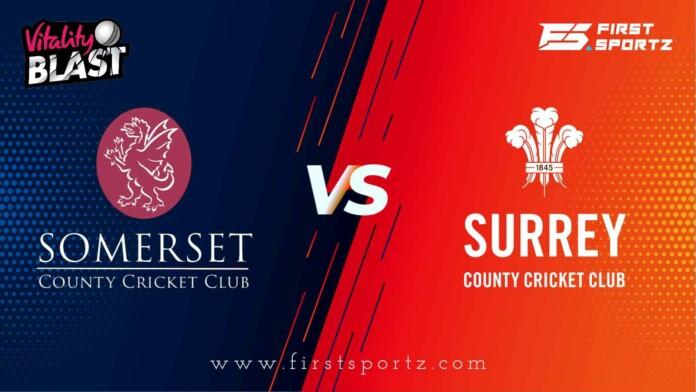 Somerset vs Surrey Vitality T20 Blast 2021