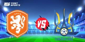 Netherlands vs Ukraine Live stream