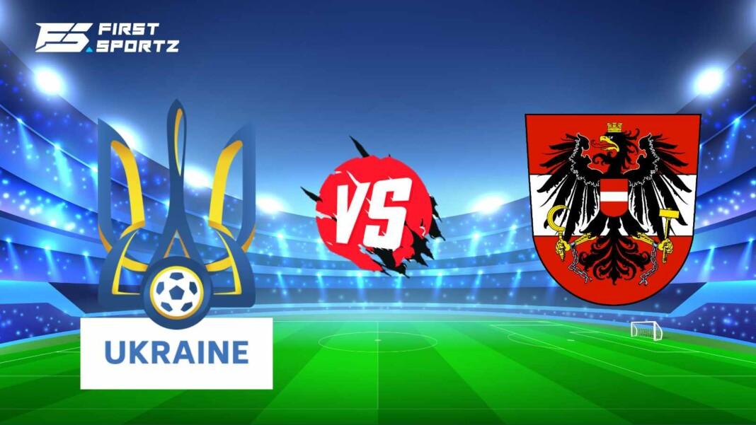 Ukraine vs Austria Live Stream
