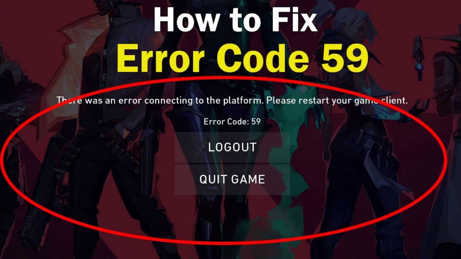 Valorant Error Code 59: What is VAL 59 Error Code and How to Fix It