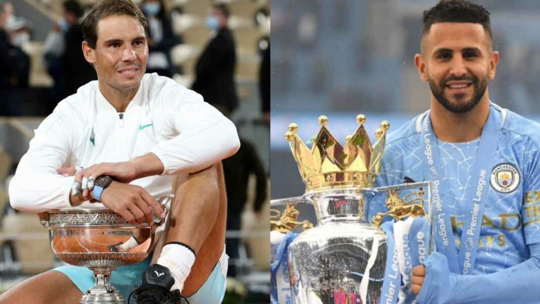 Nadal and Mahrez