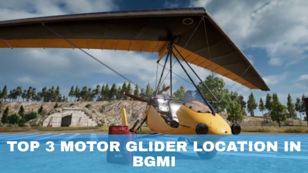 Top 3 motor glider locations in BGMI