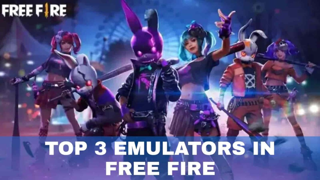 Top 3 Emulators To Play Free Fire