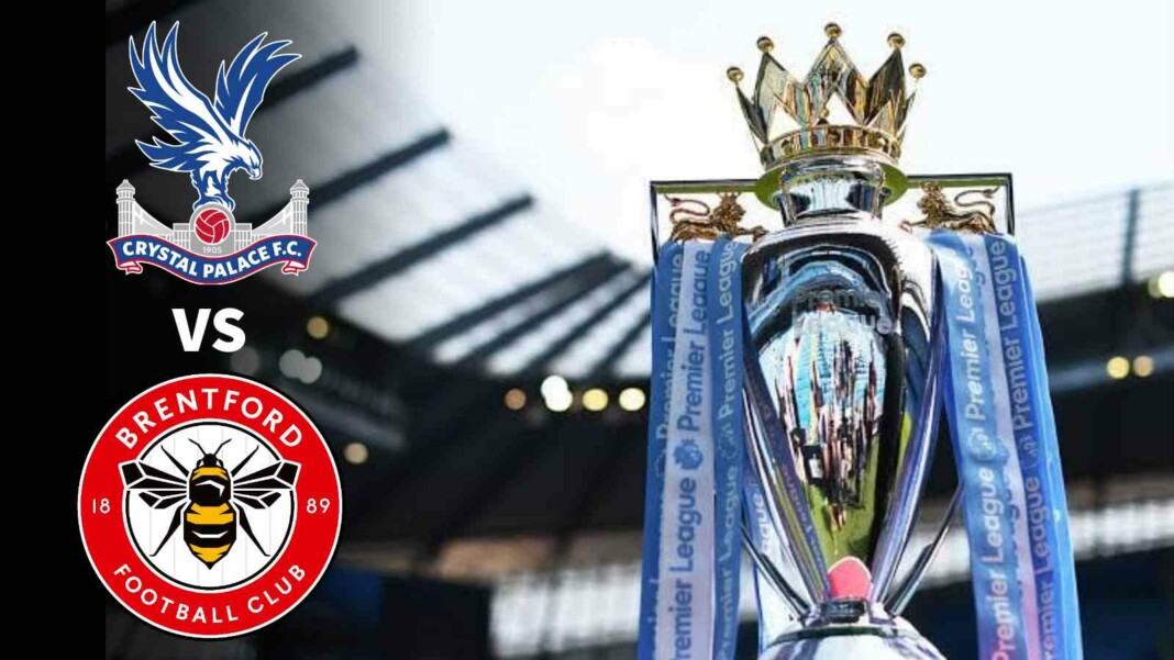 Crystal Palace vs Brentford Match Preview