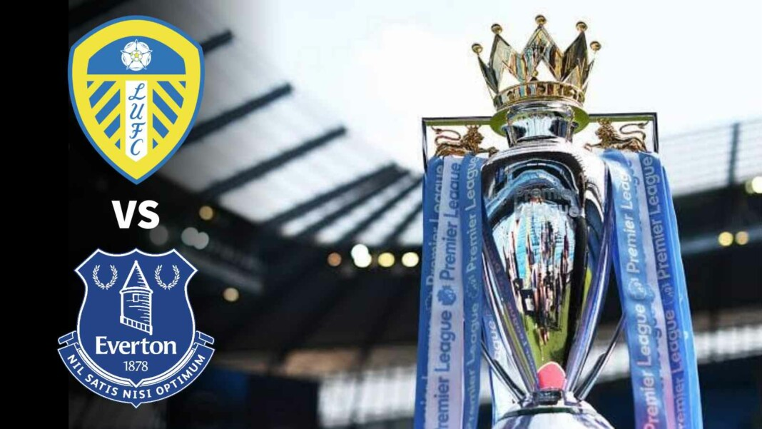 Leeds United vs Everton Match Preview