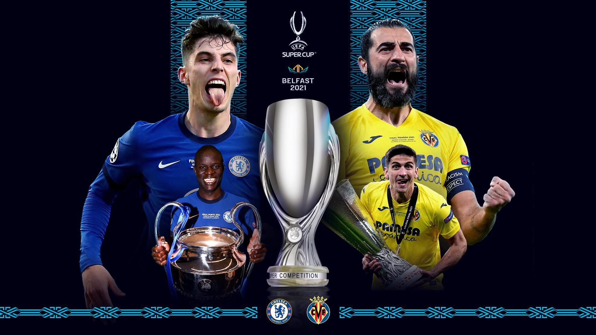 UEFA Super Cup: Chelsea vs Villarreal Live Stream, Preview and Prediction » FirstSportz