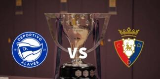 La Liga: Alaves vs Osasuna Live Stream, Preview and Prediction