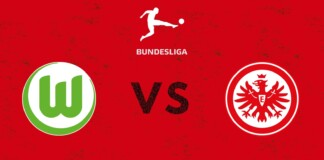 Bundesliga: Wolfsburg vs Eintracht Frankfurt Live Stream, Preview and Prediction