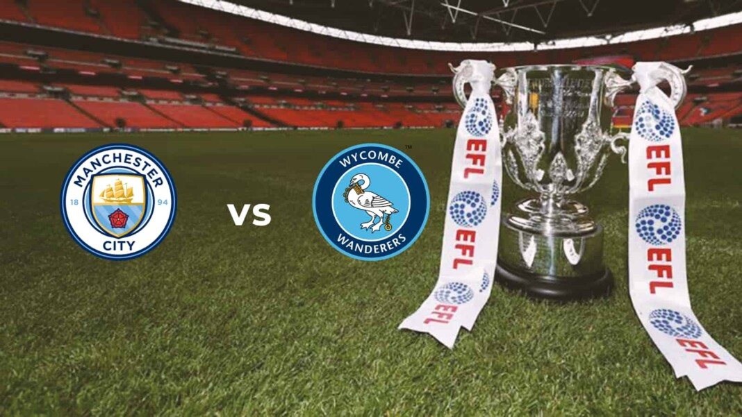 EFL Cup: Manchester City vs Wycombe Live Stream, Preview and Prediction