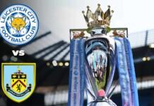 Premier League : Leicester City vs Burnley Live Stream