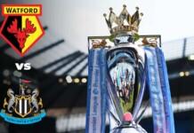 Premier League: Watford vs Newcastle United Live Stream, Preview and Prediction