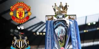 Premier League: Manchester United vs Newcastle United Live Stream, Preview and Prediction