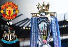 Premier League : Manchester United vs Newcastle United