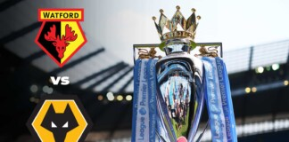 Premier League: Watford vs Wolves Live Stream, Preview and Prediction