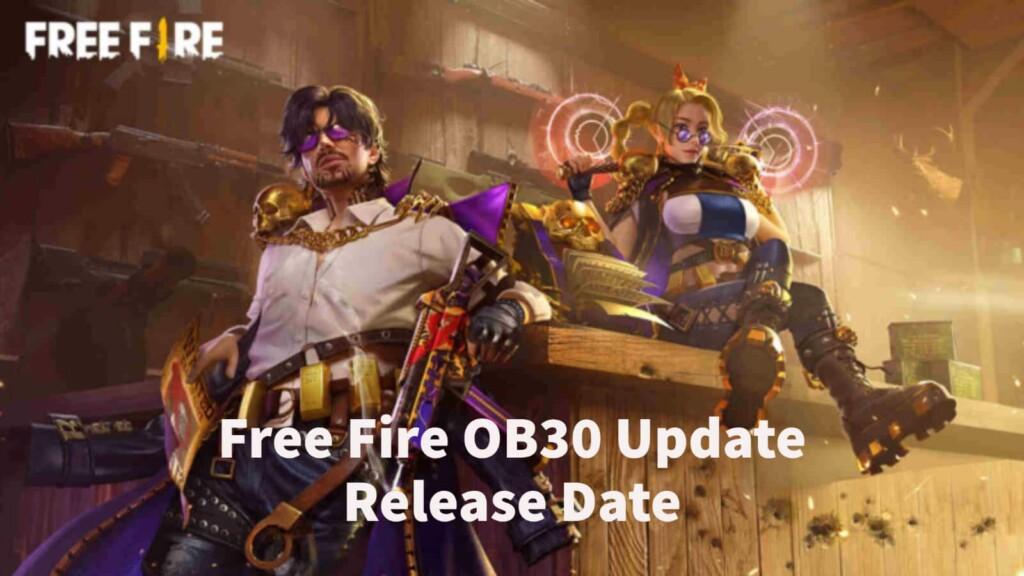 Free Fire OB30 Update Release Date