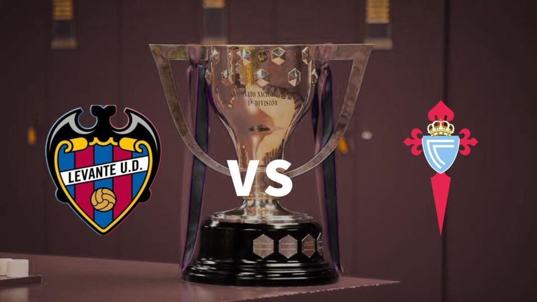 La Liga: Levante vs Celta Vigo Live Stream, Preview and Prediction