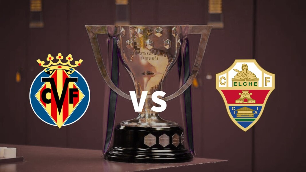 La Liga: Villarreal vs Elche Live Stream, Preview and Prediction