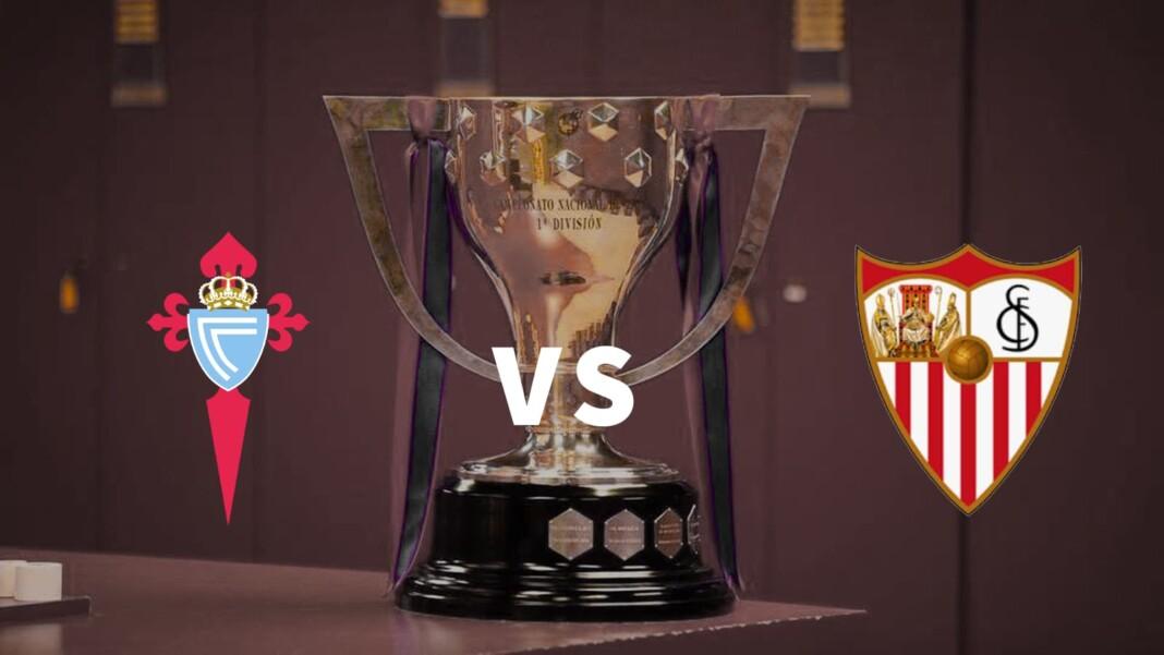 La Liga: Celta Vigo vs Sevilla Live Stream, Preview and Prediction