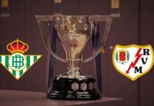 La Liga: Real Betis vs Rayo Vallecano Live Stream, Preview and Prediction