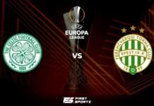 UEFA Europa League: Celtic vs Ferencváros Live Stream